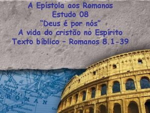 A Epstola aos Romanos Estudo 08 Deus por