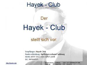 Hayek Club Der Hayek Club stellt sich vor