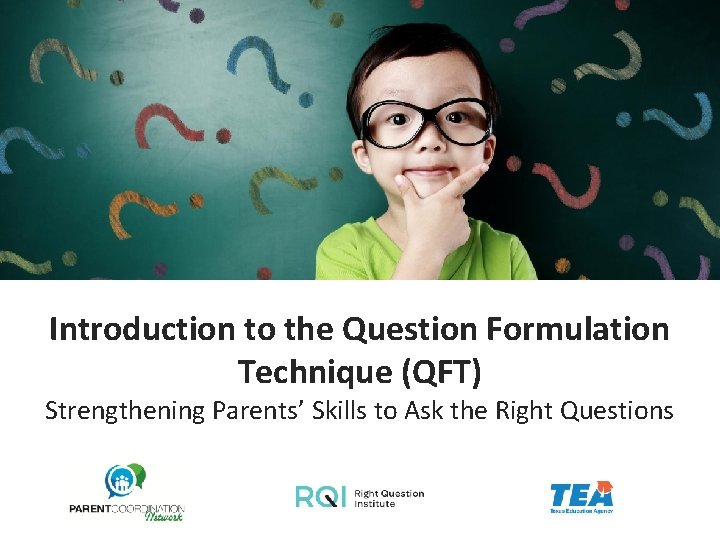 Introduction to the Question Formulation Technique QFT Strengthening