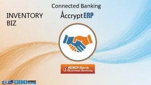 Connected Banking INVENTORY BIZ ERP INVENTORY BIZ ERP