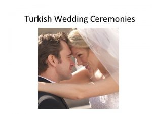 Turkish Wedding Ceremonies Turkish Wedding Ceremonies Preparing for