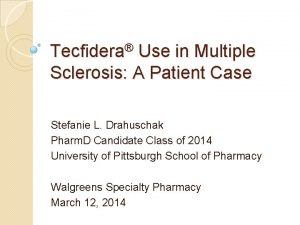 Tecfidera Use in Multiple Sclerosis A Patient Case