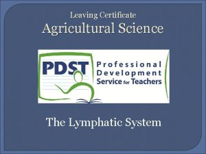 Leaving Certificate Agricultural Science The Lymphatic System Introduction