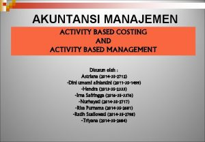 AKUNTANSI MANAJEMEN ACTIVITY BASED COSTING AND ACTIVITY BASED