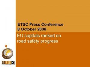 ETSC Press Conference 8 October 2008 EU capitals