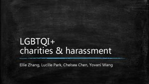 LGBTQI charities harassment Ellie Zhang Lucille Park Chelsea