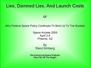 Lies Damned Lies And Launch Costs or Why