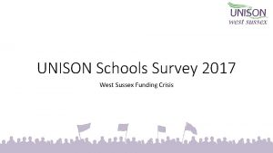 UNISON Schools Survey 2017 West Sussex Funding Crisis