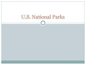 U S National Parks FACTS 392 national parks