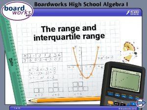 The range and interquartile range 1 of 15