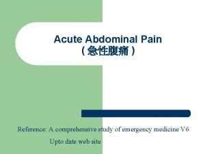 Acute Abdominal Pain Reference A comprehensive study of
