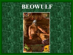 BEOWULF AngloSaxon Period The AngloSaxon period is the