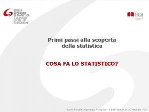 Primi passi alla scoperta della statistica COSA FA