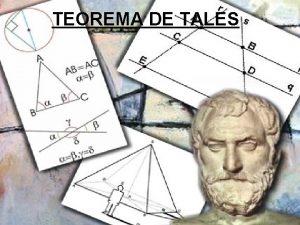 TEOREMA DE TALES TEOREMA DE TALES DEFINIES IMPORTANTES