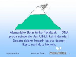 Alemaniako Bonn hiriko fiskaltzak DNA proba egingo dio