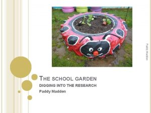 Paddy Madden THE SCHOOL GARDEN DIGGING INTO THE