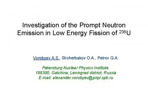 Investigation of the Prompt Neutron Emission in Low