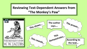 Reviewing TextDependent Answers from The Monkeys Paw Thi