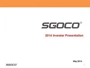 2014 Investor Presentation May 2014 1 Safe Harbor