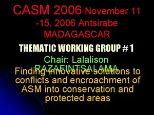 CASM 2006 November 11 15 2006 Antsirabe MADAGASCAR