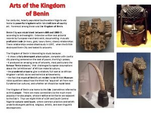 Arts of the Kingdom of Benin For centuries