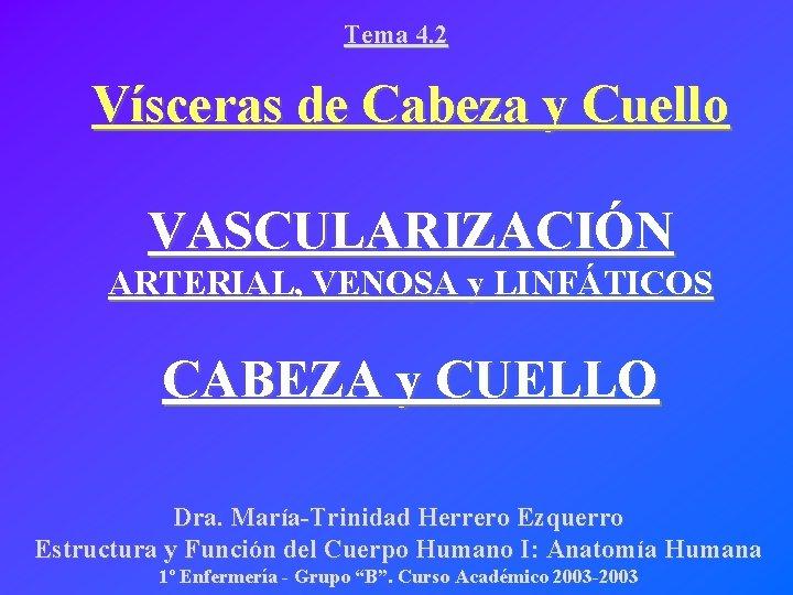 Tema 4 2 Vsceras de Cabeza y Cuello