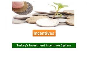 Incentives Turkeys Investment Incentives System Turkeys Investment Incentives