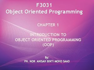 F 3031 Object Oriented Programming CHAPTER 1 INTRODUCTION