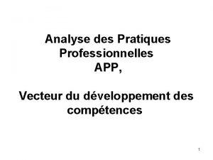 Analyse des Pratiques Professionnelles APP Vecteur du dveloppement