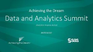 Achieving the Dream Data and Analytics Summit Analytics