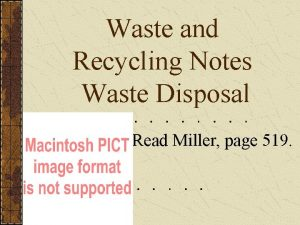 Waste and Recycling Notes Waste Disposal Read Miller