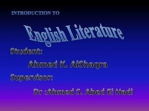 Student Ahmed K Al Shaqra Supervisor Dr Ahmed