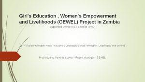 Girls Education Womens Empowerment and Livelihoods GEWEL Project