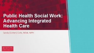 Public Health Social Work Advancing Integrated Health Care