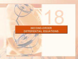 18 SECONDORDER DIFFERENTIAL EQUATIONS SECONDORDER DIFFERENTIAL EQUATIONS 18
