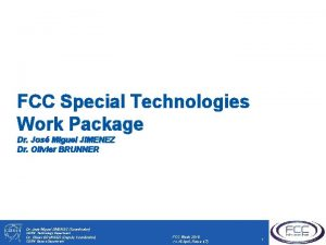 FCC Special Technologies Work Package Dr Jos Miguel