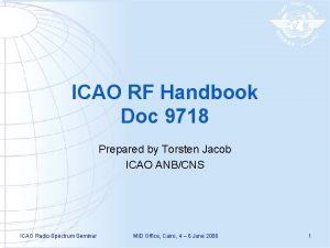 ICAO RF Handbook Doc 9718 Prepared by Torsten