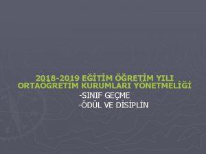 2018 2019 ETM RETM YILI ORTARETM KURUMLARI YNETMEL
