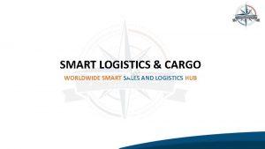 SMART LOGISTICS CARGO WORLDWIDE SMART SALES AND LOGISTICS