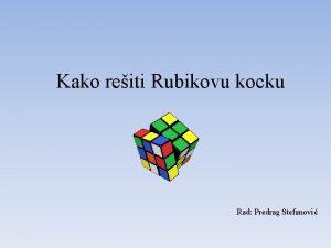 Kako reiti Rubikovu kocku Rad Predrag Stefanovi Uvod