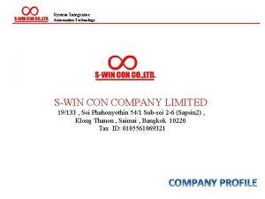 System Integrator Automation Technology SWIN COMPANY LIMITED 19133