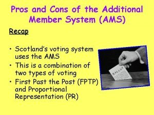 Pros and Cons of the Additional Member System