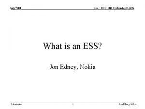 July 2004 doc IEEE 802 11 04 614