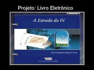 Projeto Livro Eletrnico Oficina de Criao no Laboratrio