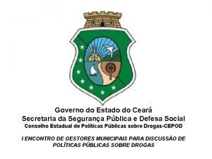 Governo do Estado do Cear Secretaria da Segurana