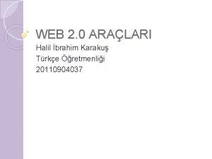 WEB 2 0 ARALARI Halil brahim Karaku Trke
