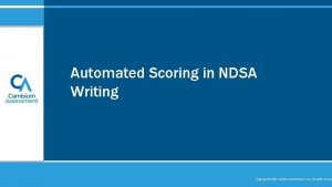 Automated Scoring in NDSA Writing Copyright 2020 Cambium