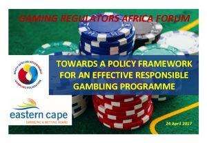 GAMING REGULATORS AFRICA FORUM TOWARDS A POLICY FRAMEWORK