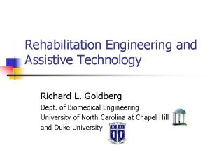Rehabilitation Engineering and Assistive Technology Richard L Goldberg