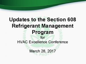 Updates to the Section 608 Refrigerant Management Program
